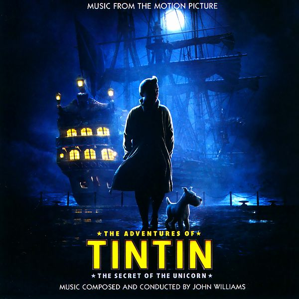 Саундтрек/Soundtrack Adventures of Tintin: The Secret Of The Unicorn, The | John Williams (2011) Приключения Тинтина: Тайна Единорога