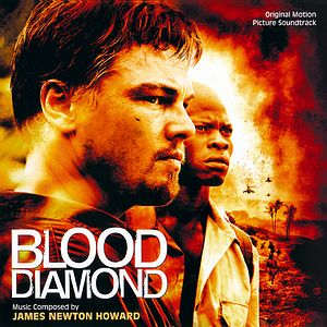 Саундтрек/Soundtrack Blood Diamond | James Newton Howard (2006) Кровавый алмаз