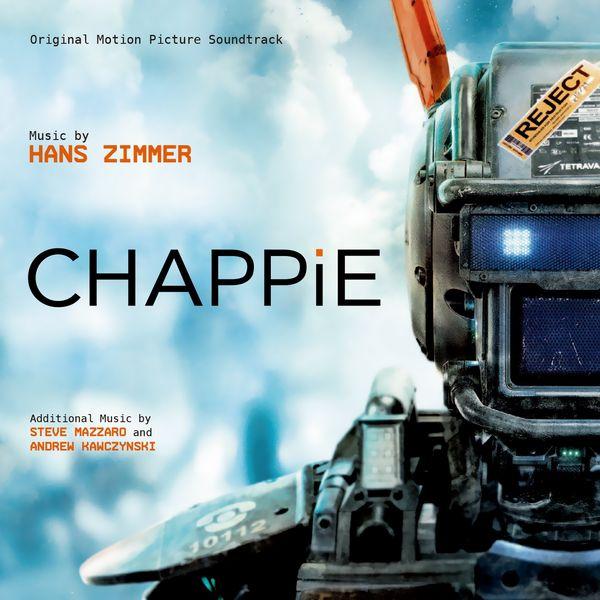 Саундтрек/Soundtrack Chappie | Hans Zimmer (2015) Робот по имени Чаппи | Ганс Цимер