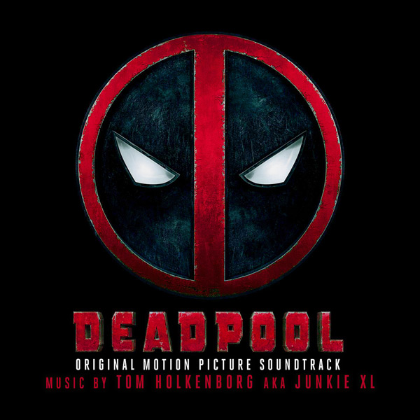 Саундтрек/Soundtrack Deadpool | Tom Holkenborg (Junkie XL) (2016) Дэдпул | Том Холкенборг
