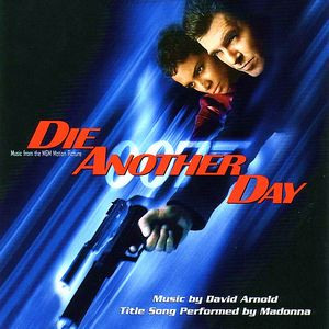 Die Another Day (James Bond 007) (2002) 	Умри, но не сейчас