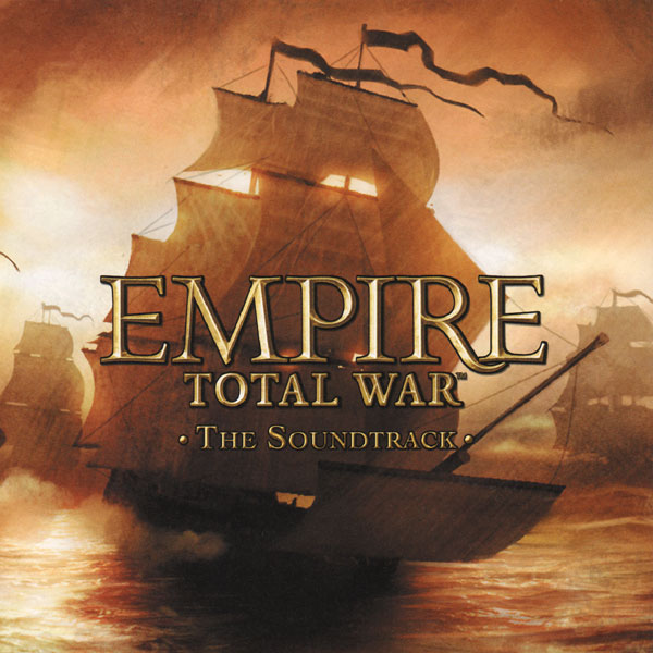 Саундтрек/Soundtrack Empire: Total War | Richard Beddow, Richard Birdsall, Walter Nair, Simon Ravn (2009)