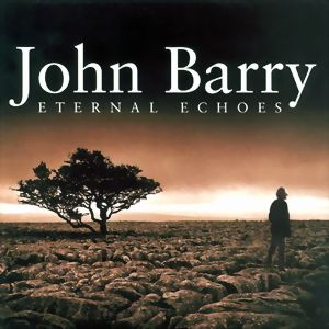 Eternal Echoes | John Barry (2001) Джон Барри