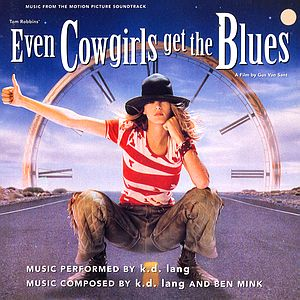 Саундтрек/Soundtrack Even Cowgirls Get the Blues