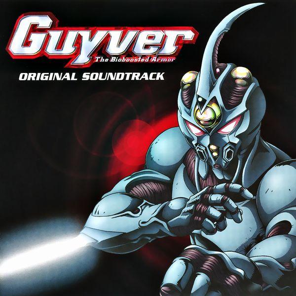 Саундтрек/Soundtrack Soundtrack | Guyver: The Bioboosted Armor (強殖装甲ガイバー Kyōshoku Sōkō Gaibā)| Hayato Matsuo (松尾早人) (2005)