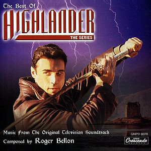 Саундтрек/Soundtrack Highlander (TV Series) | Roger Bellon (1992–1998) Горец (Сериал) | Роджер Беллон