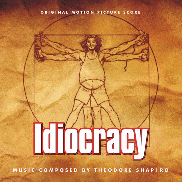 Саундтрек/Soundtrack Idiocracy | Theodore Shapiro (2006) Идиократия | Теодор Шапиро