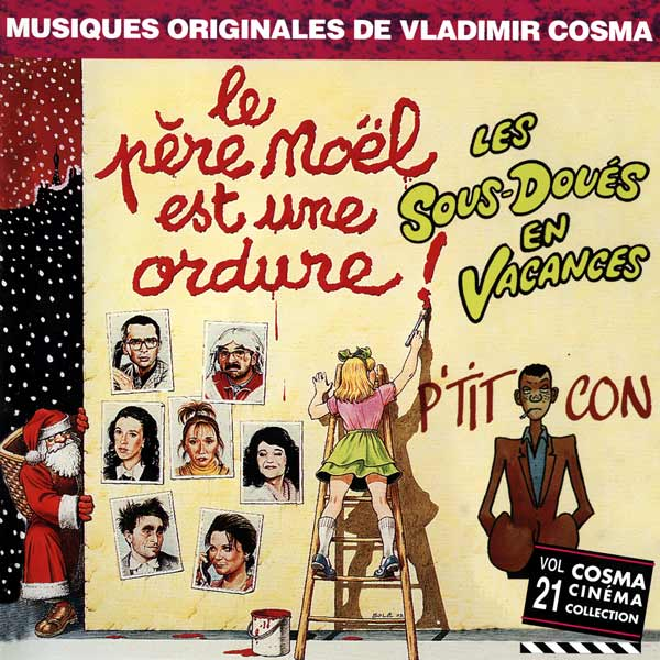 Саундтрек/Soundtrack Le père Noël est une ordure (Santa Claus Is a Stinker) | Vladimir Cosma (1982) Дед Мороз – отморозок