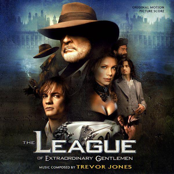 Саундтрек/Soundtrack Soundtrack | The League of Extraordinary Gentlemen | Trevor Jones (2003) Лига выдающихся джентльменов | Тревор Джонс