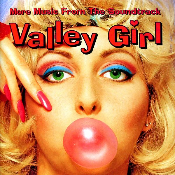 Саундтрек/Soundtrack More Music from the Valley Girl | Various Artists (1983) Больше музыки из фильма Девушка из долины | Разные исполнители