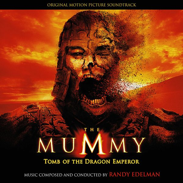 Саундтрек/Soundtrack Mummy: Tomb of the Dragon Emperor, The | Randy Edelman (2008) Мумия: Гробница Императора Драконов