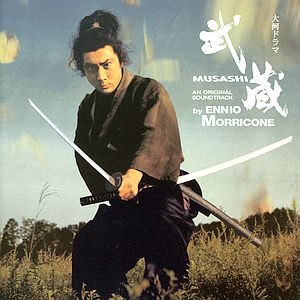 Саундтрек/Soundtrack Musashi | Ennio Morricone (2003)  Саундтрек | Мусаши | Эннио Морриконе