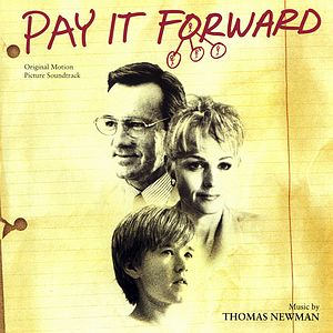 Саундтрек/Soundtrack Soundtrack | Pay It Forward | Thomas Newman (2000) Заплати другому | Томас Ньюман