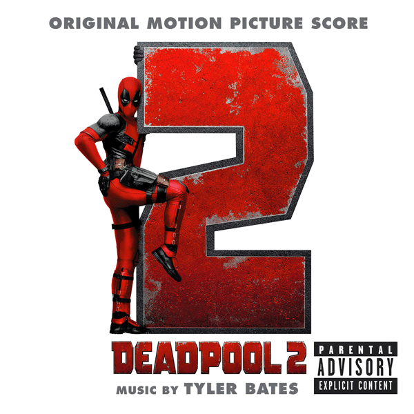 Саундтрек/Soundtrack Deadpool 2 | Tyler Bates | Музыка из фильма | Дэдпул 2 | Тайлер Бэйтс
