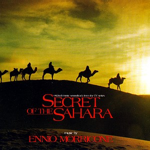 Саундтрек/Soundtrack Soundtrack | Secret of the Sahara (Il segreto del Sahara) | Ennio Morricone (1988) Секрет Сахары | Эннио Морриконе