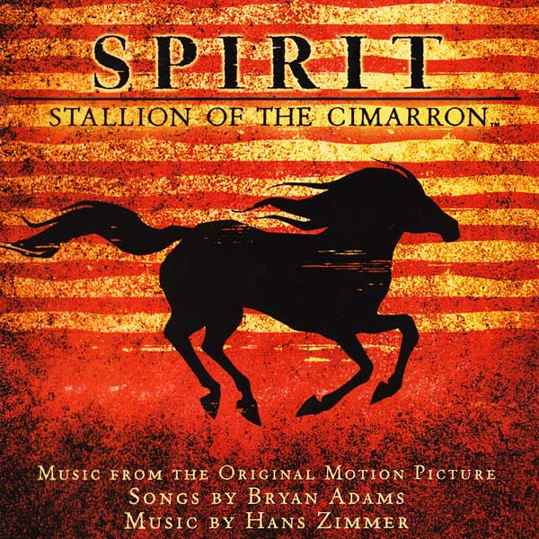 Soundtracks - Spirit: Stallion Of The Cimarron