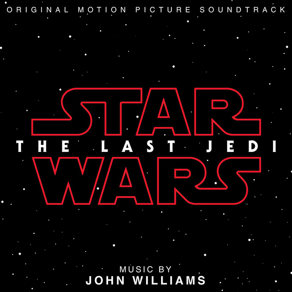 Саундтрек/Soundtrack Star Wars Episode VIII: The Last Jedi | John Williams (2017) Звёздные войны: Последние джедаи | Джон Уильямс