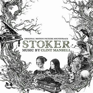 Саундтрек/Soundtrack Stoker | Clint Mansell (2013) Саундтрек | Порочные игры | Клинт Мэнселл