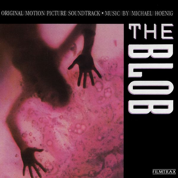 Саундтрек/Soundtrack Blob, The | Michael Hoenig (1988) Капля | Майкл Хениг