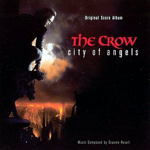Саундтрек/Soundtrack The Crow: City of Angels | Graeme Revell (1996) Ворон 2: Город ангелов | Грэм Ревелл