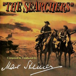 Саундтрек/Soundtrack The Searchers | Max Steiner (1956) Отправившиеся на поиски (Искатели) | Макс Штайнер