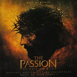 Саундтрек/Soundtrack The Passion of the Christ | John Debney (2004) Страсти христовы | Джон Дебни