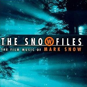 Саундтрек/Soundtrack The Snow Files: Film Music of Mark Snow