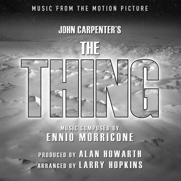 Саундтрек/Soundtrack Thing, The | Ennio Morricone, John Carpenter, Alan Howarth (1982) Нечто | Эннио Морриконе, Джон Карпентер, Алан Ховарт