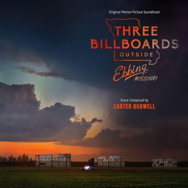Саундтрек/Soundtrack Three Billboards Outside Ebbing Missouri | Carter Burwell (2017) Три билборда на границе Эббинга, Миссури | Картер Беруэлл