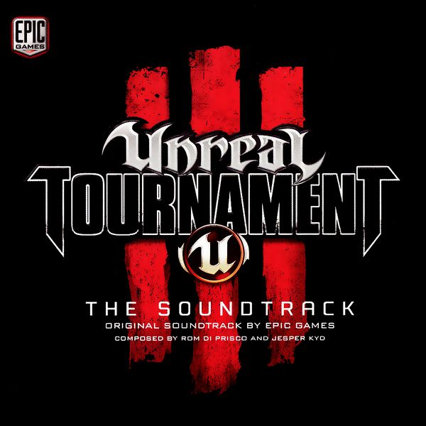 Саундтрек/Soundtrack Unreal Tournament III| Jesper Kyd, Rom Di Prisco (2007) Unreal Tournament 3 | Джеспер Кид, Ром Ди Приско