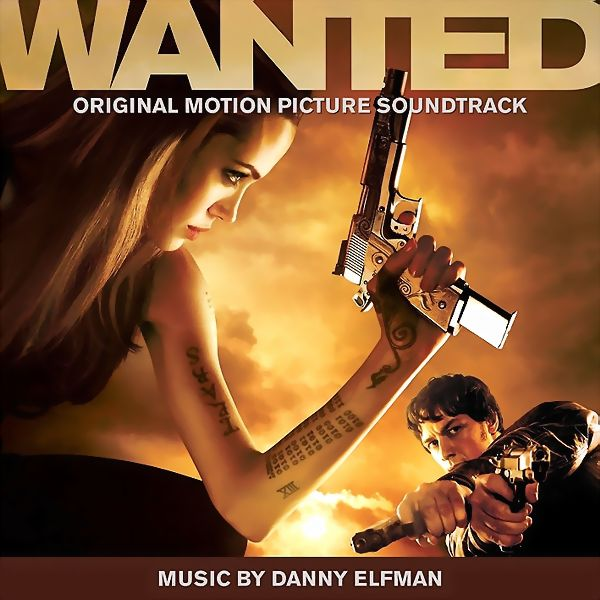 Саундтрек/Soundtrack Wanted | Danny Elfman (2008) Особо опасен | Дэнни Эльфман