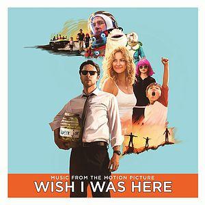 Саундтрек/Soundtrack Wish I Was Here | Various Artists (2014) Саундтрек | Хотел бы я быть здесь