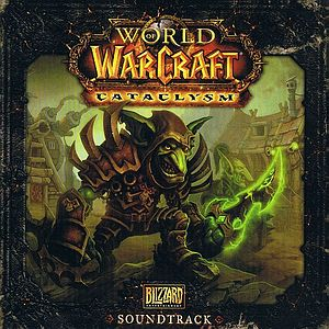 Саундтрек/Soundtrack World of Warcraft: Cataclysm | Russell Brower, Derek Duke, Glenn Stafford, David Arkenstone, Neal Acree, Jason Hayes (2010)