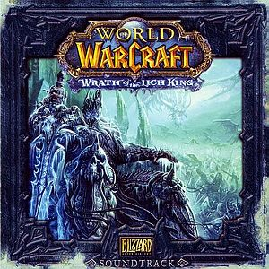Саундтрек/Soundtrack World of Warcraft: Wrath of the Lich King