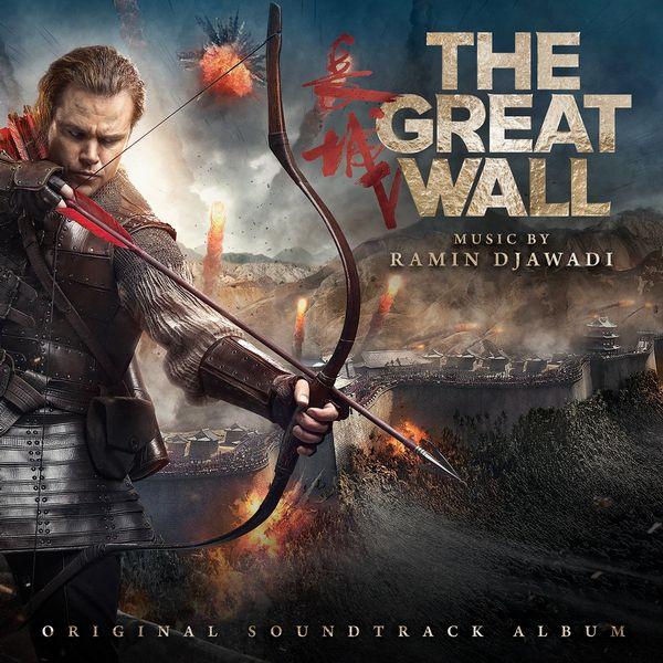 Саундтрек/Soundtrack Great Wall, The | Ramin Djawadi (2016) Великая стена | Рамин Джавади