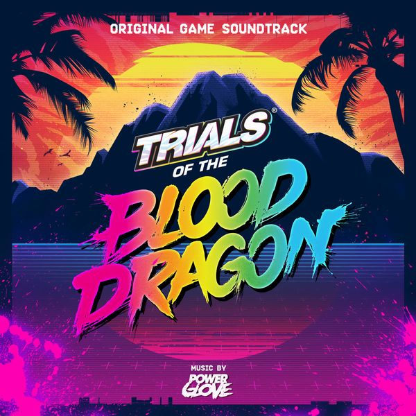 Саундтрек/Soundtrack Trials of the Blood Dragon Power Glove 2016