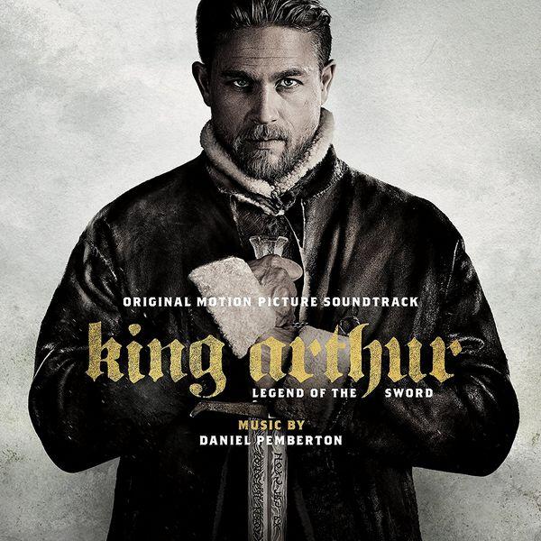 Саундтрек/Soundtrack King Arthur: Legend of the Sword | Daniel Pemberton (2017) Меч короля Артура | Дэниэл Пембертон