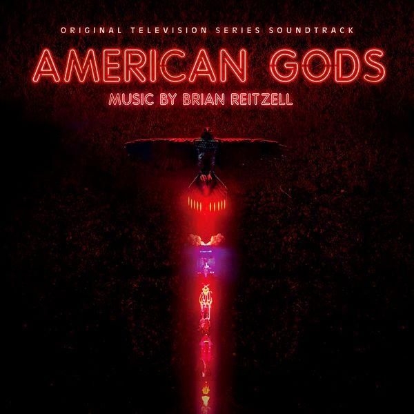Саундтрек/Soundtrack American Gods | Brian Reitzell (2017) Американские боги | Брайан Райцелл