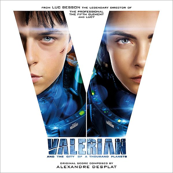 Саундтрек/Soundtrack Valerian and the City of a Thousand Planets | Alexandre Desplat (2017) Валериан и город тысячи планет | Александр Деспла