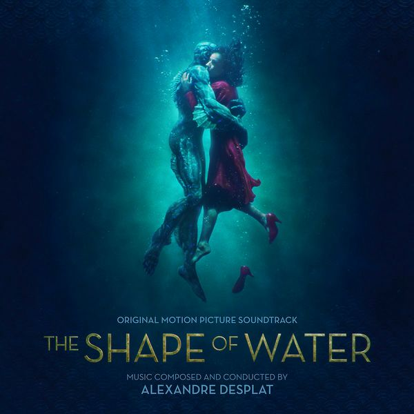 Саундтрек/Soundtrack Shape of Water, The | Alexandre Desplat (2017) Форма воды | Александр Деспла