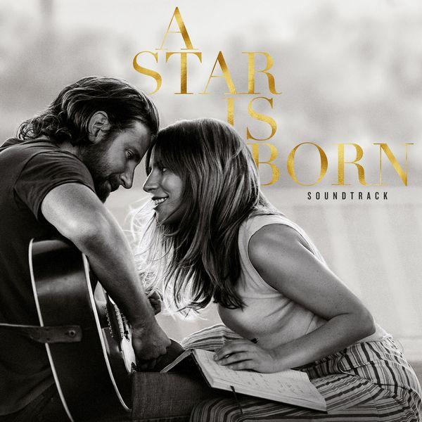 Саундтрек/Soundtrack Soundtrack | A Star Is Born | Lady Gaga, Bradley Cooper (2018) Звезда родилась | Леди Гага, Брэдли Купер