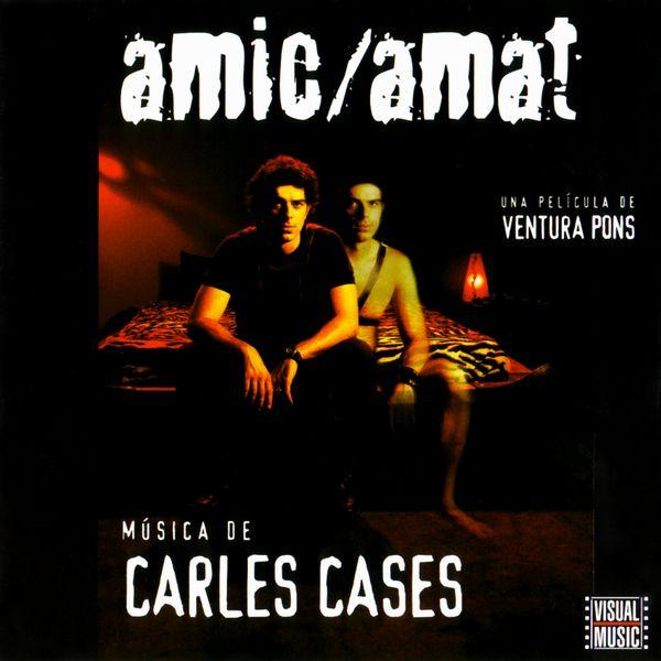 Саундтрек/Soundtrack Soundtrack | Amic/Amat | Carles Cases (1999) Любимый друг | Карлес Касес