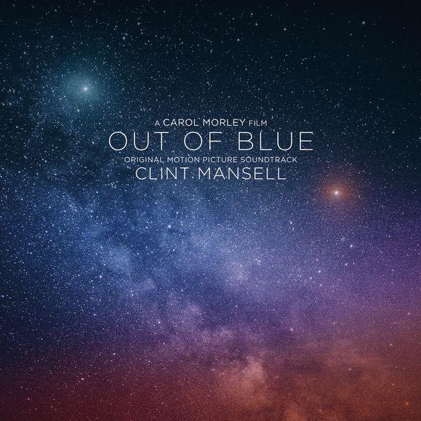 Саундтрек/Soundtrack Out of Blue | Clint Mansell Из ниоткуда | Клинт Мэнселл