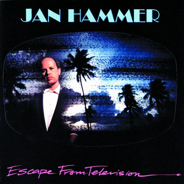 Саундтрек/Soundtrack Escape from Television | Jan Hammer Ян Хэмме (1986)