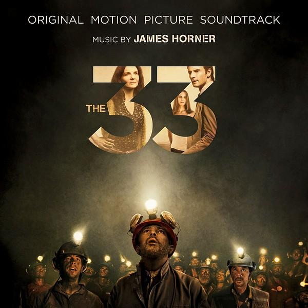 Саундтрек/Soundtrack Soundtrack | The 33 | James Horner (2015) 33 | Джеймс Хорнер