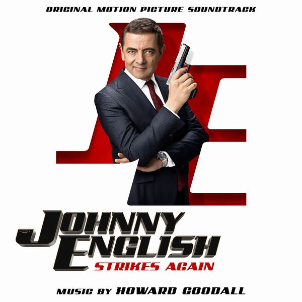 Саундтрек/Soundtrack Johnny English Strikes Again | Howard Goodall (2018) Агент Джонни Инглиш 3.0 | Ховард Гудолл