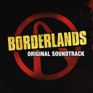 Soundtrack | Borderlands | Jesper Kyd, Sascha Dikiciyan, Cris Velasco, Raison Varner, Tim Larkin (2009)