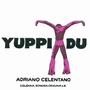 Soundtrack | Yuppi du | Adriano Celentano (1975) Саундтрек | Поторопись, пока не вернулась жена | Адриано Челентано