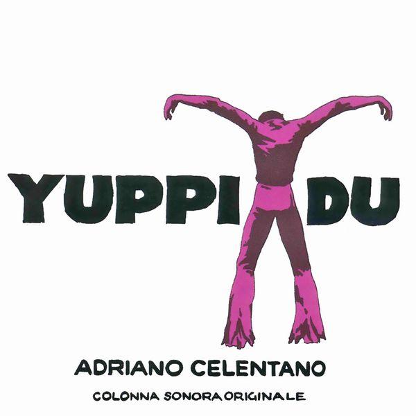 Саундтрек/Soundtrack Soundtrack | Yuppi du | Adriano Celentano (1975)  Саундтрек | Поторопись, пока не вернулась жена | Адриано Челентано