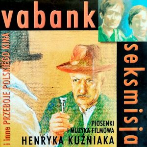 Soundtrack | Vabank, Vabank II, Seksmisja, Łabędzi śpiew | Henryk Kuźniak (1981-1988)